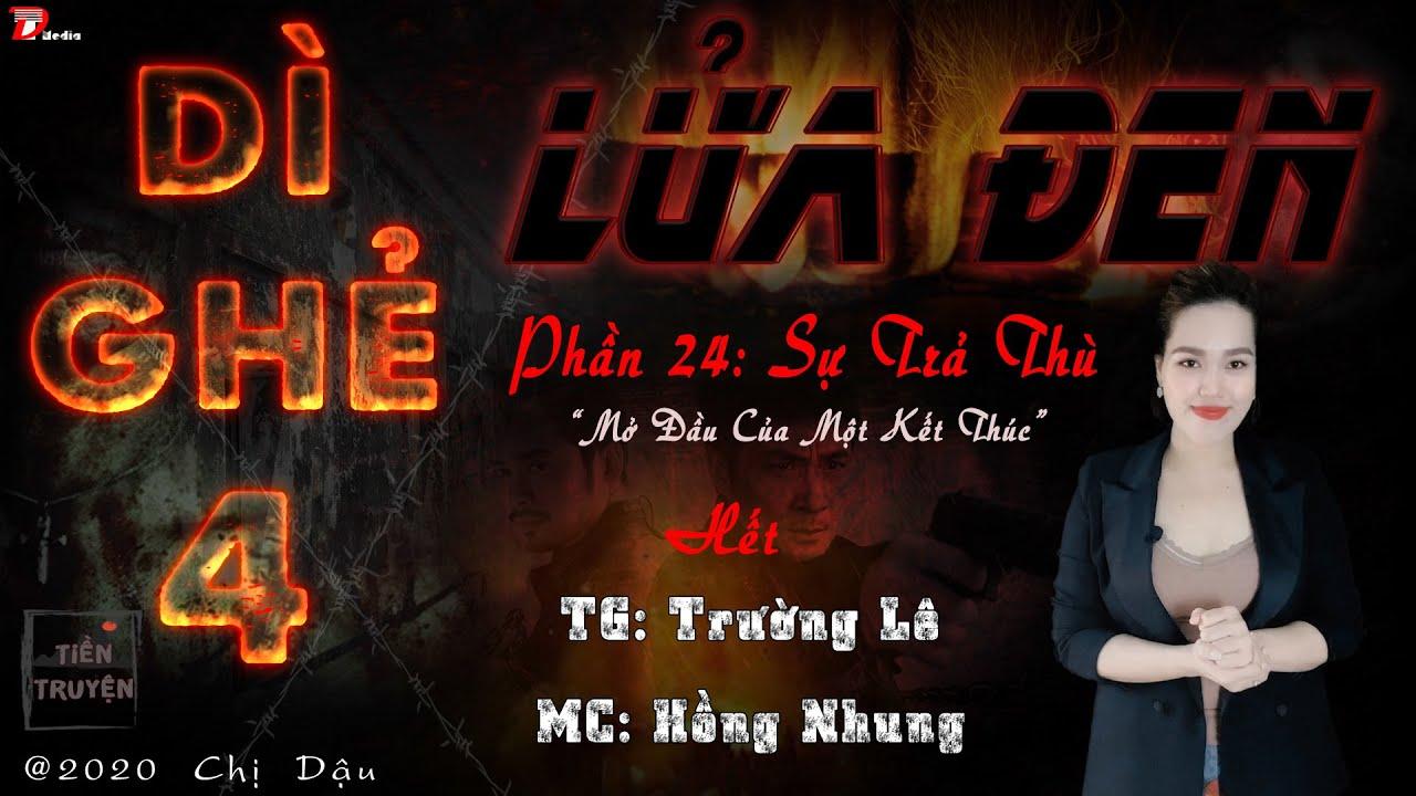 Truyện Dì ghẻ 4 – Lửa đen tập 24 (Hết) –  Truyện Trường Lê mc Hồng Nhung diễn đọc