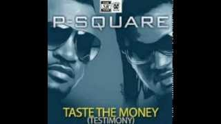 P - Square TASTE THE MONEY (Testimony)  2014!!!