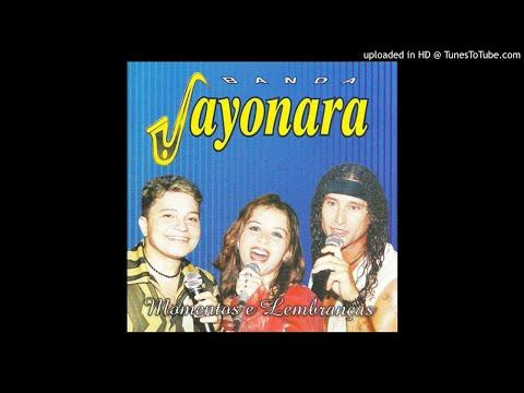 2 - Banda Sayonara - Desejos