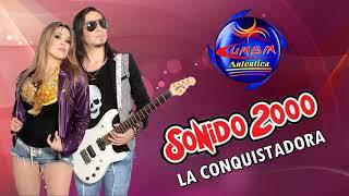 LA CONQUISTADORA - SONIDO 2000 ( PRIMICIA 2017 )