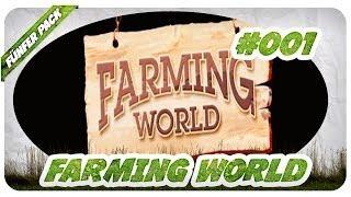 Farming World - Wieso is immer irgendwo Chaos drin? #001