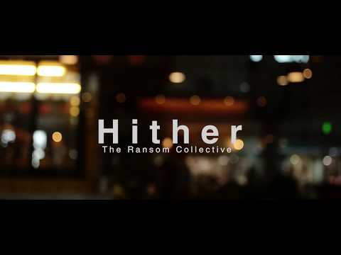 The Ransom Collective - Hither (Music Video)