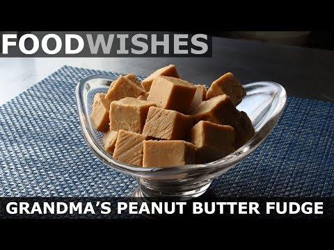 Grandma's Peanut Butter Fudge - Food Wishes