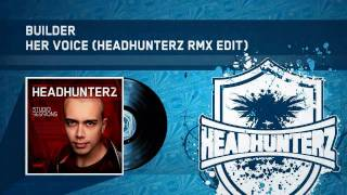 Builder - Her Voice (Headhunterz Remix Rmx Edit) (HQ Preview)