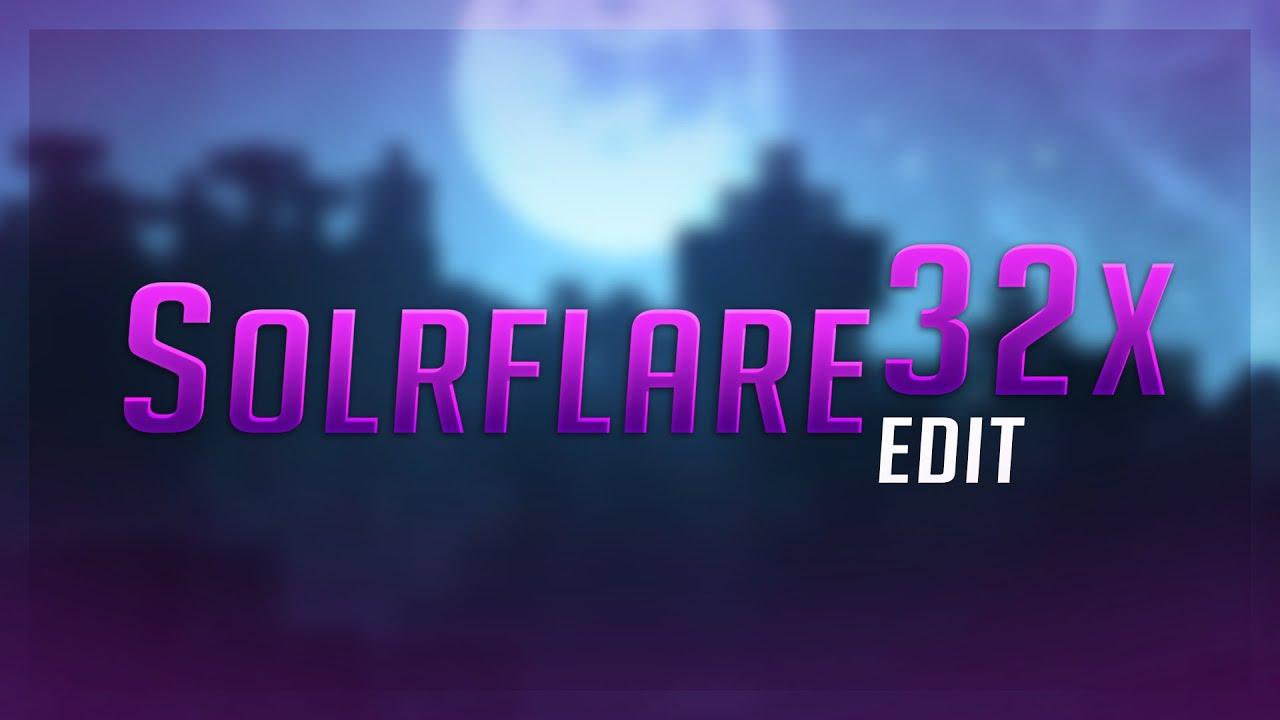 Solrflare 32x Edit • Minecraft Pvp Resource pack | xZulptic