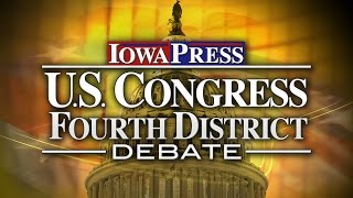 Iowa Press U.S. Congress Fourth District Debate