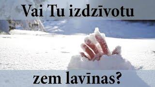Vai Tu izdzīvotu zem sniega lavīnas?