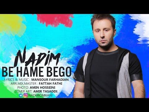 Nadim - Be Hame Begoo OFFICIAL TRACK
