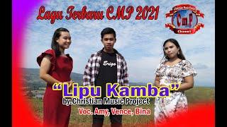 Lipu Kamba cipt. Bina Umapi by. CMP vocal. Bina Umapi, Amy Ganaga, Vence Kornelis ft sevon pora