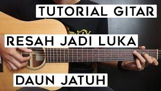 Download (Tutorial Gitar) DAUN JATUH - Resah Jadi Luka | Lengkap Dan Mudah