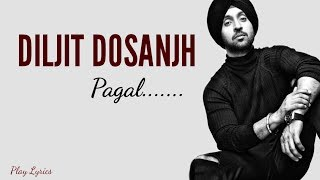 Pagal ( Official Video ) | Diljit Dosanjh | New latest Punjabi Song 2018