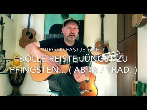 Bolle reiste jüngst zu Pfingsten.. ( ab 18 / Trad ), hier gespielt von Jürgen Fastje