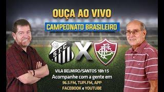 Santos 1 x 1 Fluminense - Campeonato Brasileiro - 37ª Rodada - 21/02/2021 - AO VIVO