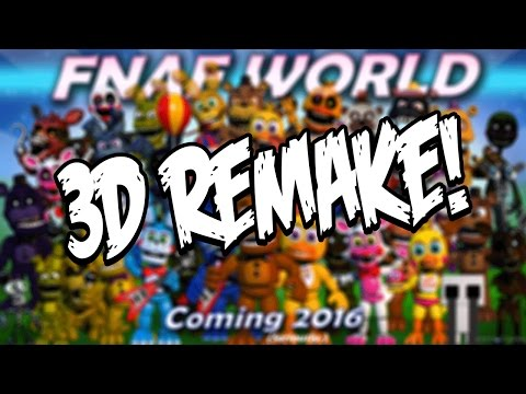 Five Nights at Freddys World: 3D FREE REMASTERED VERSION! FNAF World Pulled From Steam :( And More!