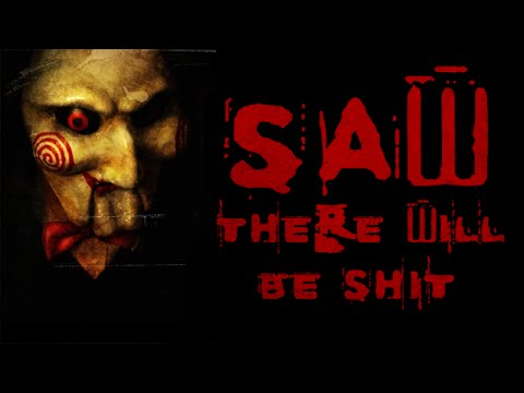 Saw: There Will Be Shit