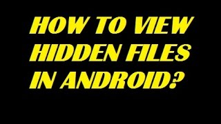 How to View Hidden Files In Android Phone