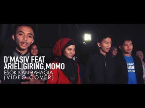 D'MASIV Featuring Ariel, Giring, Momo - Esok Kan Bahagia ( Video cover )