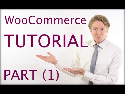 WooCommerce Tutorial Part 1 – Building an eCommerce Site with WordPress