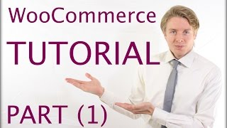 WooCommerce Tutorial Part 1 - Building an eCommerce Site with WordPress