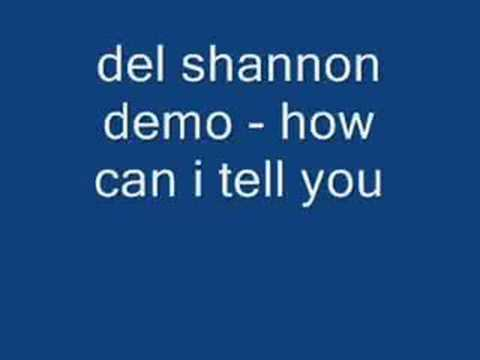 Del Shannon - Demo - How Can I Tell You