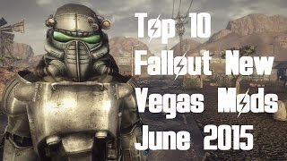 Top 10 Fallout New Vegas Mods - June 2015