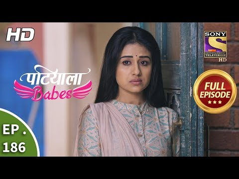 Patiala Babes - Ep 186 - Full Episode - 13th August, 2019
