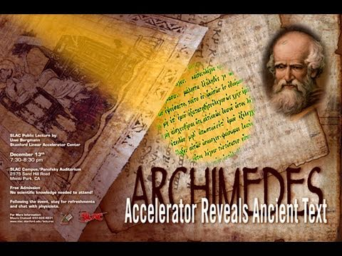 Public Lecture—Archimedes: Accelerator Reveals Ancient Text