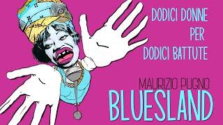 Maurizio Pugno - BLUESLAND: 12 Donne per 12 Battute