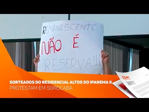 Sorteados do residencial Altos do Ipanema II protestam - TV SOROCABA/SBT