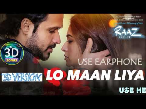Lo Maan Liya 3d Song || Raaz Reboot || Use...