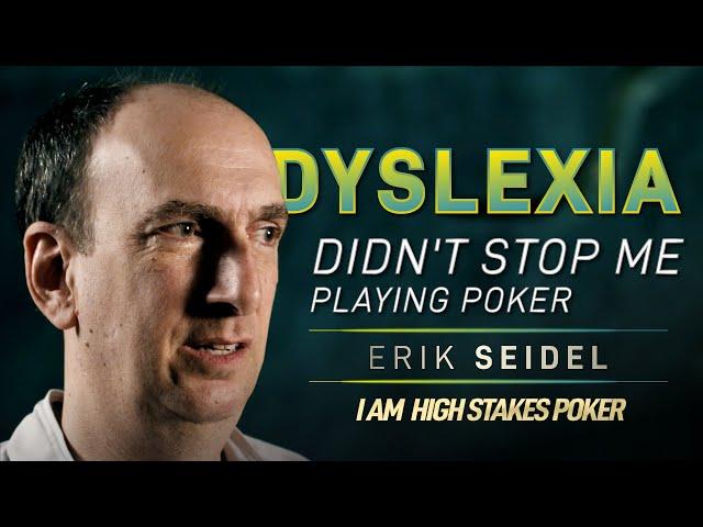Erik Seidel - Dyslexia didn't stop me Playing Poker
