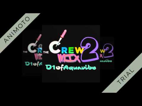 Crew Mix 2 (Instrumental/Background Music) | D1ofaquavibe