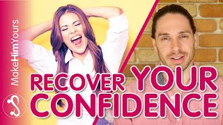 How To Recover Your Confidence - Get Your Mojo Back!