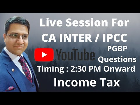 Live Session: PGBP Questions and Doubts For CA INTER / IPCC Students Paper 4 Taxation