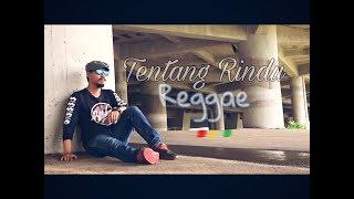 TENTANG RINDU VIRZHA Reggae Cover RUKUN RASTA