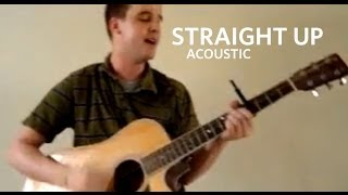 Straight Up (Acoustic)