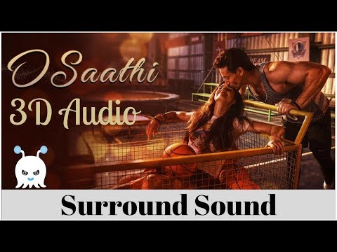 Baaghi 2 | O Saathi  | 3D Audio | Surround Sound | Use Headphones 👾