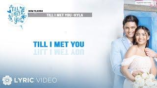 Kyla - Till I Met You (Official Lyric Video)