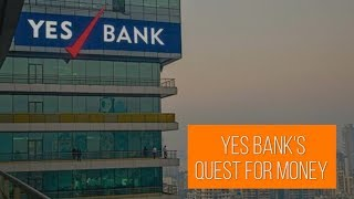 Mark to Market | Yes Bank's quest for money