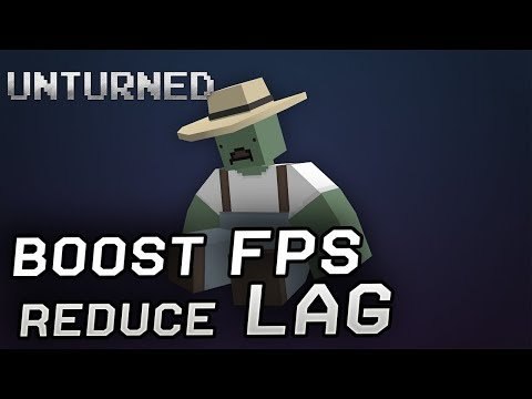 Unturned - Boost Performance & Reduce Lag and Stuttering