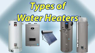 Different types of Water Heaters and How Water Heaters Work