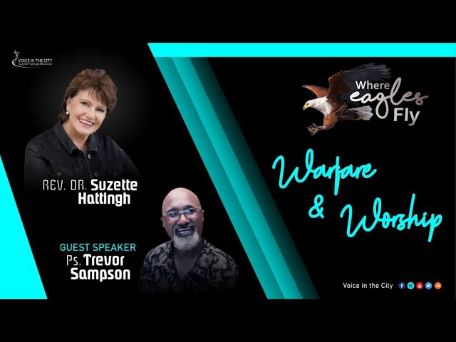 Where Eagles Fly - WARFARE and WORSHIP - Prayer School with Suzette Hattingh / Ep07