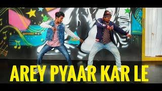 """Gambar cover """"Arey Pyaar Kar Le"""" Dance Video  Shubh Mangal Zyada Saavdhan  Ayushmann K, Jeetu  Dance Cover """