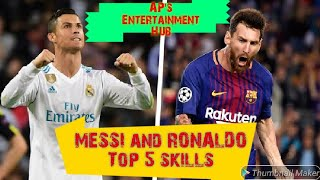 Messi and Ronaldo Top 5 skills