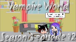 Vampire world season 3 ep 12
