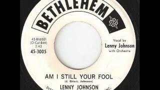 LENNY JOHNSON Am I Still Your Fool BETHLEHEM
