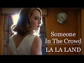 Someone In The Crowd   La La Land 2016