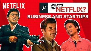 What's On Netflix: Business And Startups Ft. Samir Kochhar | Netflix India