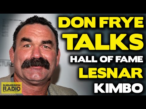 Don Frye talks Lesnar vs Hunt, USADA, Bisping, Kimbo Slice, HoF induction!