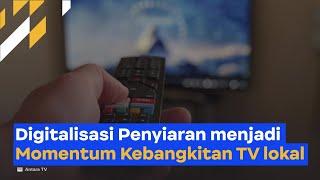 Manfaat TV Digital Bagi TV Lokal Dan Komunitas